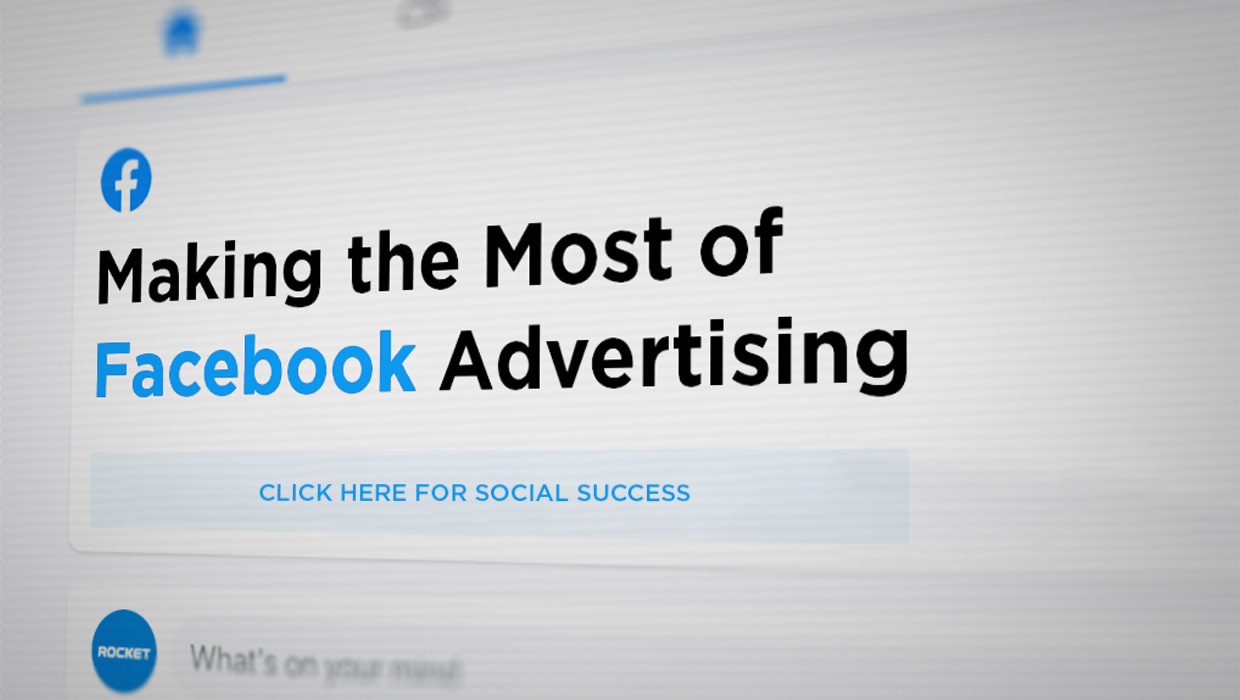 Nothing Left to Chance with our Guide to Effective Facebook Advertising
