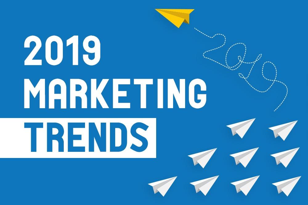 2019 Marketing Trends